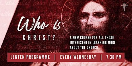 Lenten Programme - Who is Christ? tickets