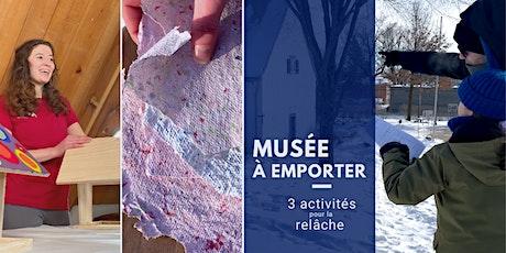Musée à emporter : 3 activités pour la relâche billets