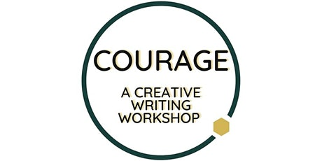 Courage - A Creative Writing Workshop tickets