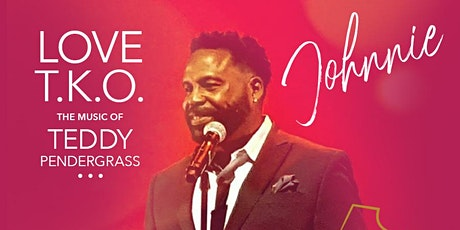 LOVE TKO The Music of Teddy Pendergrass with Johnnie Brown tickets