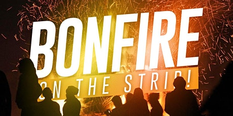 BONFIRE ON THE STRIP! tickets