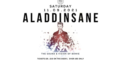 ALADDINSANE  - THE SOUND AND VISION OF BOWIE tickets