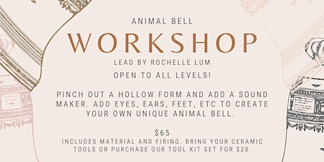 ANIMAL BELL SCULPTURE WORKSHOP FEB 6, 2021 tickets