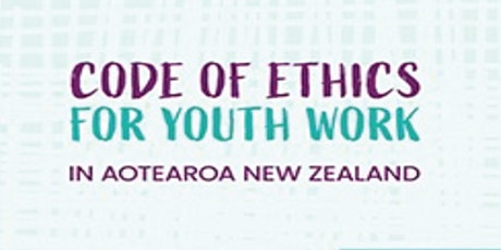 Code of Ethics for Youth Work In Aotearoa tickets