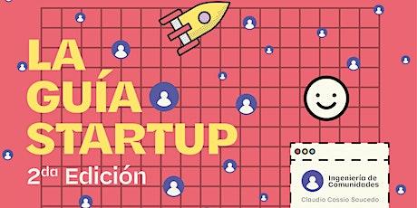 Lanzamiento Capítulo 1 del libro - La Guía Startup tickets
