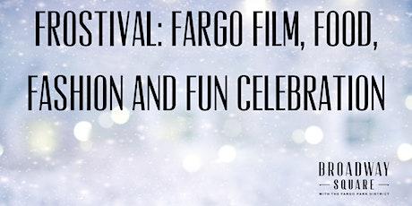 Fargo Film, Food, Fashion, & Fun Celebration tickets