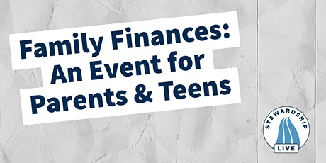 """Finances 101: Helping Parents and Teens Build a Financial Foundation"" tickets"