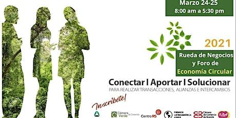 Rueda de Negocios y Foro de Economía Circular: Intégrate a Cadenas de Valor boletos