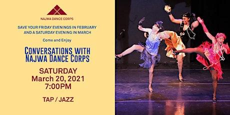 Conversations with Najwa Dance Corps - Tap/Jazz tickets