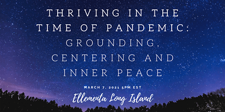 Thriving in the Time of Pandemic: Grounding, Centering and Inner Peace tickets