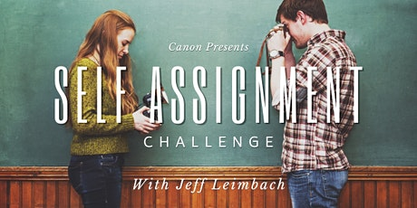 """Canon Presents """"Self Assignment Challenge"""" - FREE Webinar tickets"""