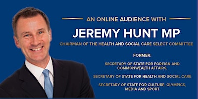 An Online Audience with the Rt Hon Jeremy Hunt MP
