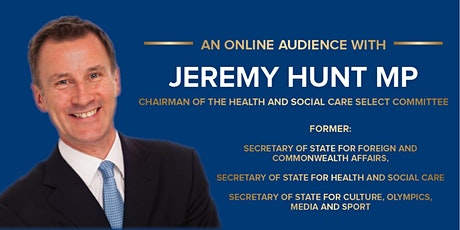 An Online Audience with the Rt Hon Jeremy Hunt MP tickets