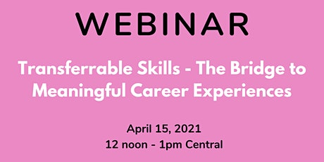 Webinar: Transferrable Skills–The Bridge to Meaningful Career Experiences tickets