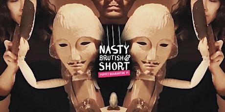 Nasty, Brutish & Short: Puppet Quarantine 6 tickets