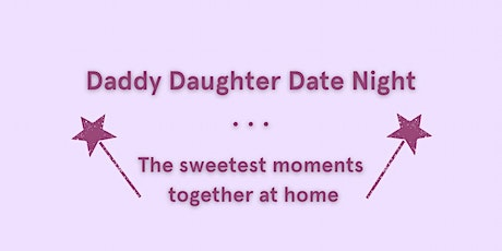 Daddy-Daughter Date Night Take Home Kit tickets
