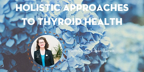 Holistic Approaches to Thyroid Health with Dr. Barrett tickets