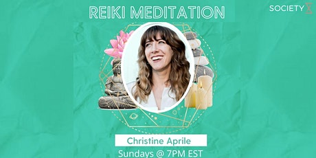 SocietyX - Reiki Meditation Workshop Hosted By Christine Aprile tickets