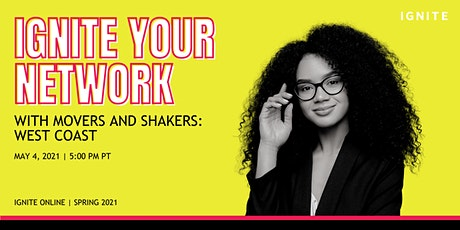 IGNITE Your Network With Movers and Shakers WC billets