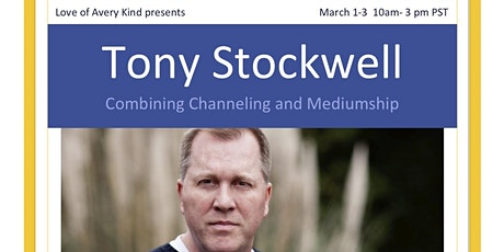 Tony Stockwell, Channeling Combined with Mediumship tickets