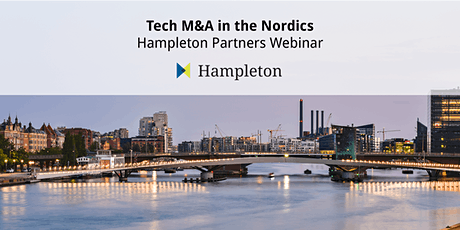 Tech M&A in the Nordics - Hampleton Partners Webinar | June tickets