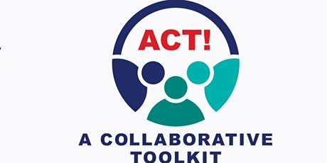 ACT! - A Collaborative Toolkit - Emergency Preparedness Online Workshop May tickets