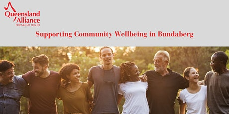 Supporting Community Wellbeing in Bundaberg tickets