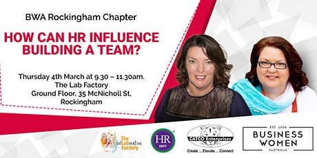 Rockingham, Business Women Australia: How Can HR Influence Building a Team? tickets