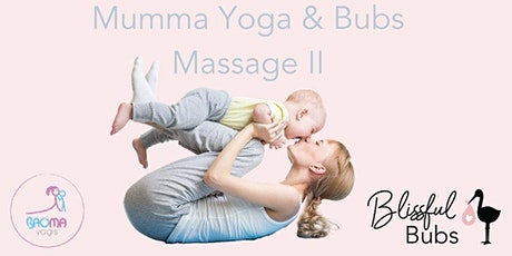 MYBM - Mumma Yoga & Bubs Massage II tickets