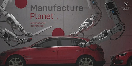 Manufacture Planet International Conference tickets