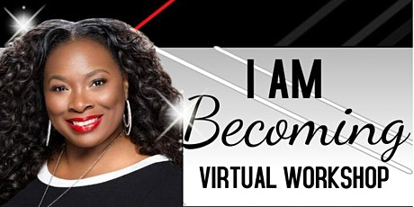 I AM Becoming Virtual Workshop 2021 tickets