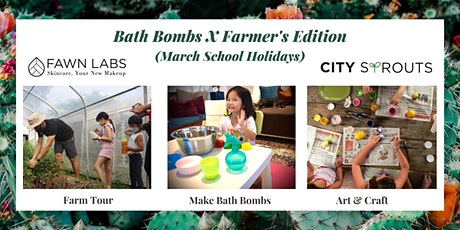 Bath Bombs X Farmer's Edition (March School Holidays) tickets