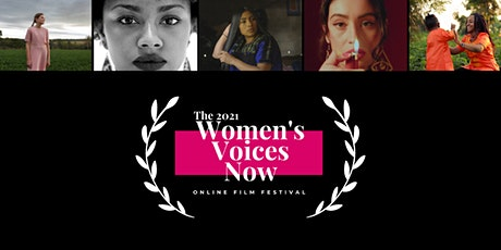 The 2021 Women's Voices Now Film Festival: Stand and Be Counted! tickets