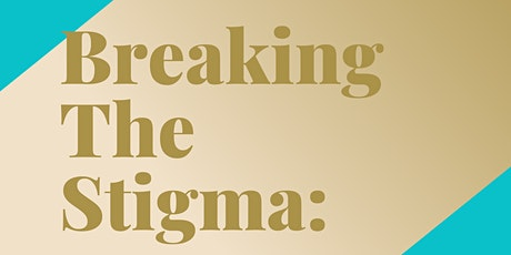 Breaking The Stigma: Black Women and High Expectations tickets