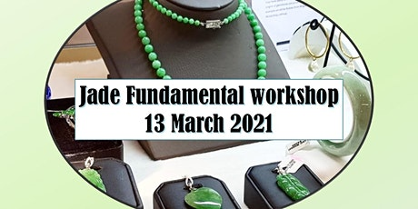 13 March Jade Fundamental Workshop tickets