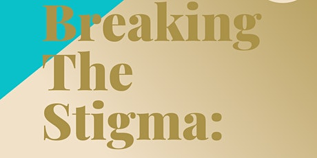 Breaking The Stigma: Women and the Expectation of Experiencing  Motherhood tickets