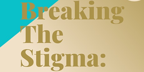 Breaking The Stigma: Motherhood and Mental Illness tickets