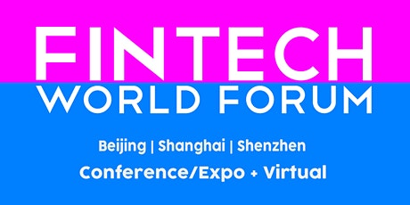 FinTech World Forum  |  Shanghai | Conference/Expo + Virtual tickets
