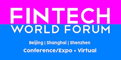 FinTech World Forum  |  Shenzhen | Conference/Expo + Virtual tickets