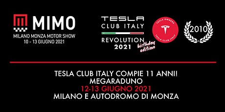 Tesla Club Italy Revolution 2021 Birthday Edition! 11 years! biglietti