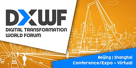 Digital Transformation World Forum | Shanghai | Conference/Expo + Virtual tickets