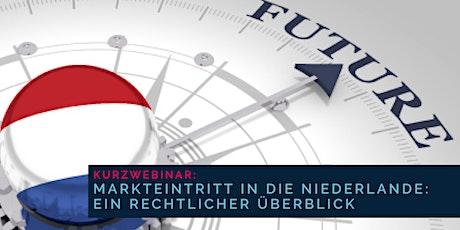 KURZWEBINAR:  Markteintritt in die Niederlande: ein rechtlicher Überblick Tickets
