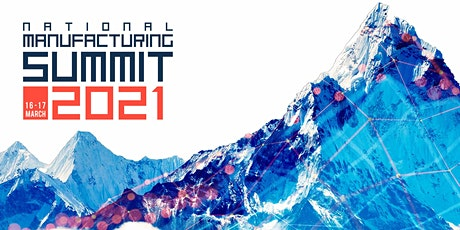 The National Manufacturing Summit 2021 tickets