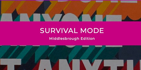Survival Mode Middlesbrough Workshop tickets