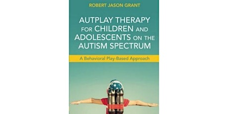 AUTPLAY® THERAPY: An Integrative Family Therapy Approach. tickets
