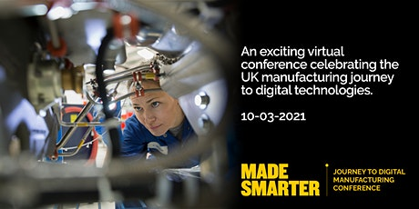 Made Smarter: The journey to digital manufacturing conference tickets