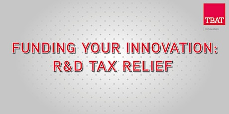 Funding your Innovation: R&D Tax Relief tickets