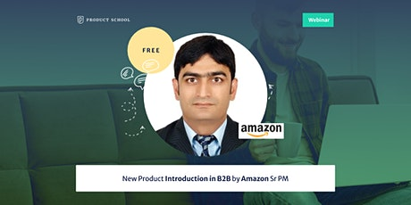 Webinar: New Product Introduction in B2B by Amazon Sr PM biglietti