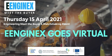 EENGINEX Virtual Engineering Meet the Buyer & Matchmaking Event tickets