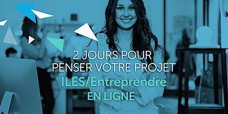 """ILES / Entreprendre  """"2 jours pour penser votre projet"""" EN LIGNE billets"""